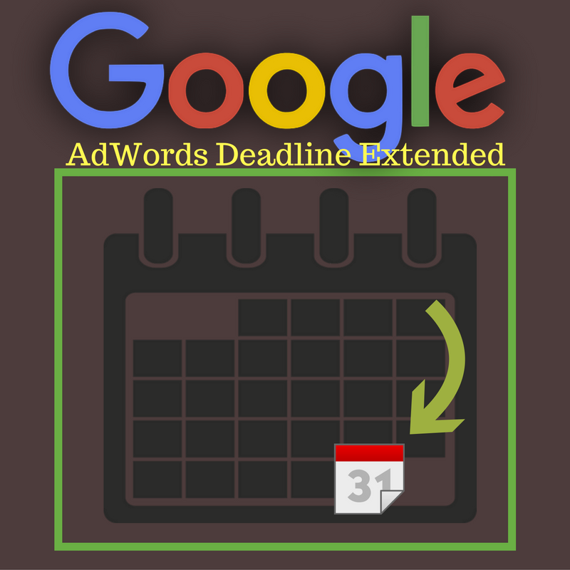 google-adwords-deadline-extended